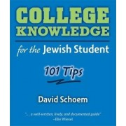 College Knowledge for the Jewish Student by David Schoem