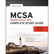 MCSA Windows Server 2012 Complete Study Guide by William Panek