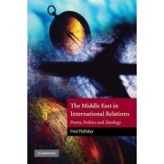 The Middle East in International Relations by Fred Halliday