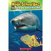 The Magic School Bus: The Ocean Adventure by Joanna Cole