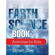 The Earth Science Book by Dinah Zike