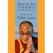 How to See Yourself as You Really Are by His Holiness the Dalai Lama