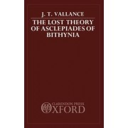 The Lost Theory of Asclepiades of Bithynia by J.T. Vallance