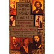 Crossing the Danger Water by Deirdre Mullane