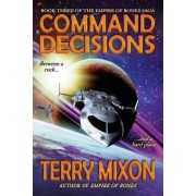 Command Decisions by Terry Mixon