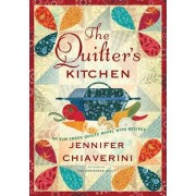 The Quilter's Kitchen: An Elm Creek Quilts Novel with Recipes by Jennifer Chiaverini