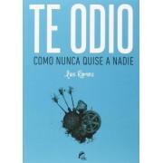 Te odio como nunca quise a nadie by Luis Ramiro