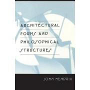 Architectural Forms and Philosophical Structures by John Hendrix