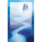 The Mind of Light by Sri Aurobindo
