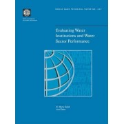 Evaluating Water Institutions and Water Sector Performance by World Bank