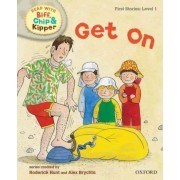 Oxford Reading Tree Read with Biff, Chip, and Kipper: First Stories: Level 1: Get on by Roderick Hunt