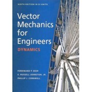 Vector Mechanics For Engineers: Dynamics 9E, Si Units by Ferdinand P. Beer