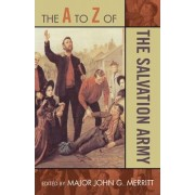 The A to Z of the Salvation Army by Major John G. Merritt
