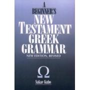 A Beginner's New Testament Greek Grammar by Sakae Kubo