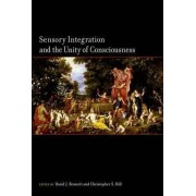 Sensory Integration and the Unity of Consciousness by David Bennett
