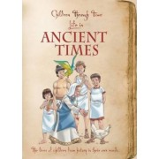 Children Through Time - Life in Ancient Times by Claire Hibbert