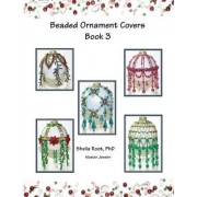 Beaded Ornament Covers Book 3 by Sheila Root