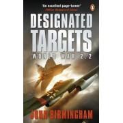 Designated Targets by John Birmingham