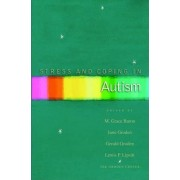 Stress and Coping in Autism by M. Grace Baron