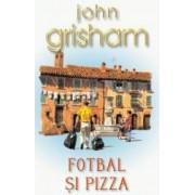 Fotbal si pizza Ed. de buzunar - John Grisham