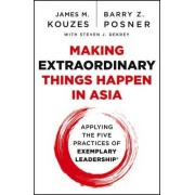 Making Extraordinary Things Happen in Asia by James M. Kouzes