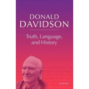 Truth, Language and History: Volume 5 by Donald Davidson
