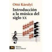 Karolyi Otto Introduccion A La Musica Del Siglo Xx
