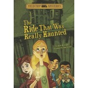 The Ride That Was Really Haunted by Steve Brezenoff