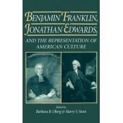 Benjamin Franklin, Jonathan Edwards by MS Barbara B Oberg