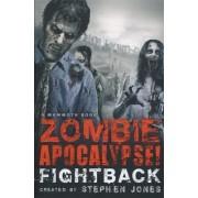 The Mammoth Book of Zombie Apocalypse Fightback by Stephen Jones
