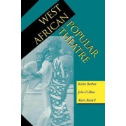 West African Popular Theatre by K. Barber