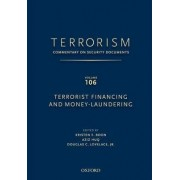 TERRORISM: Commentary on Security DocumentsVolume 106: Terrorist Financing and Money Laundering by Kristen Boon