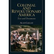 Colonial and Revolutionary America by Alan Gallay
