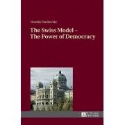The Swiss Model - The Power of Democracy by Venelin Tsachevsky