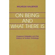 On Being and What There Is by Wilhelm Halbfass