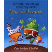 Aliens Love Underpants in Polish & English by Claire Freedman