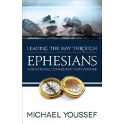 Leading the Way Through Ephesians by Dr Michael Youssef