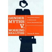 Gender Myths v Working Realities by Theresa M. Beiner