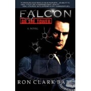 Falcon On The Tower by Clark Ron Ball