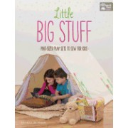 Little Big Stuff: Pint-Sized Play Sets to Sew for Kids