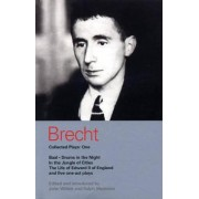 Brecht Collected Plays: Baal, Drums in the Night, In the Jungle of Cities, Life of Edward II of England, and Five One Act Plays v.1 by Bertolt Brecht