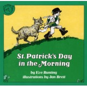 St. Patrick's Day in the Morning by Eve Bunting