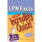 LPN Facts Made Incredibly Quick! by Lippincott