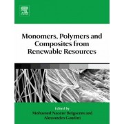 Monomers, Polymers and Composites from Renewable Resources by Mohamed Naceur Belgacem