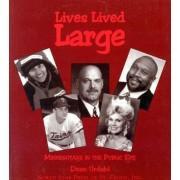 Lives Lived Large by Dean Urdahl