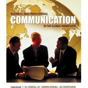 Business and Professional Communication in the Global Workplace by Jr H L Goodall
