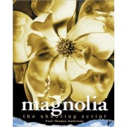 Magnolia: the Shooting Script by Paul Thomas Anderson