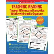 Teaching Reading Through Differentiated Instruction with Leveled Graphic Organizers by Nancy L Witherell
