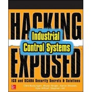 Hacking Exposed Industrial Control Systems: ICS and SCADA Security Secrets & Solutions by Clint Bodungen