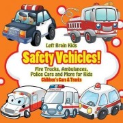 Safety Vehicles! Fire Trucks, Ambulances, Police Cars and More for Kids - Children's Cars & Trucks by Left Brain Kids